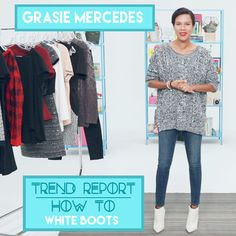 Trend Report: How To Style White Boots w/ Grasie Mercedes