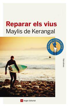 REPARAR ELS VIUS, Maylis de Kerangal