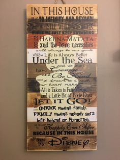 Disney Quotes Planked Wood In This House We Do by iSTICKerTHAT