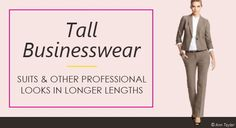 Ladies tall suits and other businesswear styles give you the right look and fit for work.  Tall Women Resource shows you where to find them!