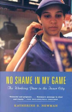 No Shame in My Game: The Working Poor in the Inner City by Katherine S. Newman