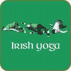 HAHAHA Irish Yoga! Happy St. Patricks Day!
