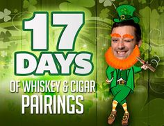 17 Whiskeyand Cigar Pairings in Honor ofSt. Patrick's Day! By Jonathan Detore March is my favorite month of the year. It's not only the month in which we celebrate St. Patrick, but it's also when we celebrate myself and the…