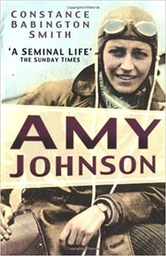Amy Johnson by Constance Babington Smith - The History Press Ltd - ISBN 10 0750937033 - ISBN 13 0750937033 - Amy Johnsons solo flight to… Hull England, Amy Johnson, The Sunday Times, Every Day Book, Book Summaries, Best Selling Books, Book Recommendations, Will Smith, Audio Books
