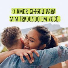 O amor chegou para mim traduzido em você. #mensagenscomamor #amor #pessoas #casais #relacionamentos #frases #pensamentos