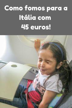 Não, não é conversa fiada! A gente foi mesmo pra Itália com míseros 45 euros na carteira!!