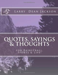 Quotes, Sayings & Thoughts: for Basketball, Sports « LibraryUserGroup.com – The Library of Library User Group