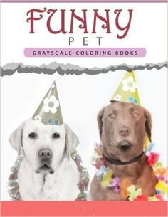 Funny Pet: Grayscale coloring books for adults Anti-Stress Art Therapy for Busy People (Adult Coloring Books Series, grayscale fantasy coloring books): Grayscale Publishing: 9781535040686: Amazon.com: Books