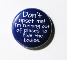 Don't Upset Me 1 inch Button Pin or Magnet by snottub on Etsy, $1.25