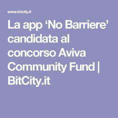 La app 'No Barriere' candidata al concorso Aviva Community Fund   BitCity.it