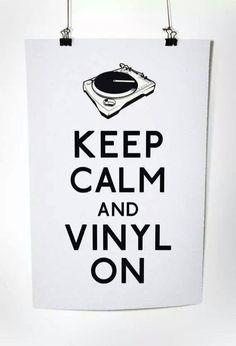 Keep Calm and #Vinyl On!
