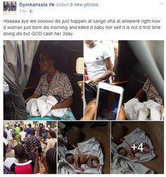 According a Facebook user Oyinkansola Ife the lady in the pictures below for the umpteenth time killed her child shortly after giving birth to it in Ogun State. The lady who shared the photos on her social media profile wrote;  Haaaaa aye lee oooooo dis just happen at sango otta at aniseere rigth now d woman just born dis morning and killed d baby her self d is not d first time doing dis but GOD cash her 2day  See the photos below