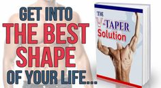 V-Taper Solution is a weight loss and exercise program created for men who want to achieve the perfect body structure characterized by a narrow waist and broad shoulders.
