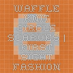 Waffle knit circle scarves | First Sight Fashion