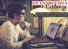 Em entrevista sobre seu blog, Costanza Pascolato responde ao GE com sinceridade.