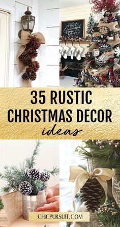 35 Easy Rustic Christmas Decorations That You Can Make Yourself | Looking for the perfect farmhouse style rustic Christmas decorations? These shabby chic, country inspired DIY rustic Christmas decor ideas are perfect to create a vintage vibe in your house. Find farmhouse Christmas decor inspiration for living rooms, for you Christmas tree, for the shelf, for the outdoor and tablescapes. #christmas #christmasdecorations #rusticchristmasdecorations #rustic #farmhouse #rusticchristmasdecor #diy