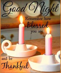 Remember how blessed you are good night quotes thankful quotes good night images blessed quotes Good Night Thoughts, Good Night Friends, Good Night Wishes, Good Night Sweet Dreams, Beautiful Good Night Images, Good Night Love Images, Good Morning Good Night, Day For Night, Goid Night