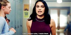 Series TV quotes — 'I don't follow rules, I make them. And when necessary, I break them.' Veronica Lodge