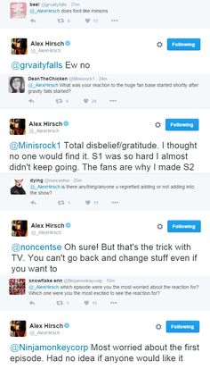 "ALEX HIRSCH LIVE-TWEETED AFTER ""BETWEEN THE PINES"" and answered some questions. Apparently, Dipper would LOVE Pokemon, Grunkle Stan could swear, Mabel would prefer the Ewok specials and Gompers the..."