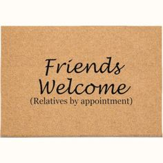 DuraCoir Funny Mats - Friends welcome relatives by appointment