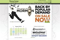 An eCommerce responsive website for the Marcus Center for the Performing Arts. Broadway shows, Milwaukee Ballet, Milwaukee Symphony Orchestra, youth theater, community outreach among others—the Marcus Center does it all. And now their website makes it easy to find an event, book seats and enjoy the arts in Milwaukee. MarcusCenter.org A detailed set of website wireframes were developed to make sure the site was easy to navigate.  #ecommercewebsitedesign #performingartswebsitedesign