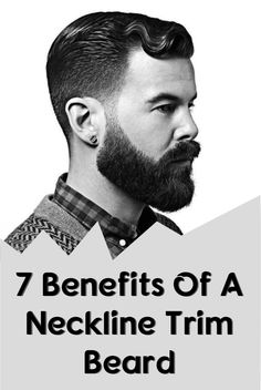 7 Benefits Of A Neckline Trim Beard