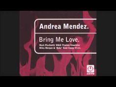 Andrea Mendez - Bring Me Love (Classic Frankie Mix) - YouTube