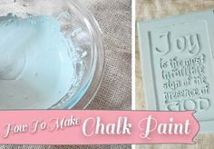 How To Make Chalk Paint — So Easy, So Inexpensive, So Chic and So Easy!  Paint over any surface with this!