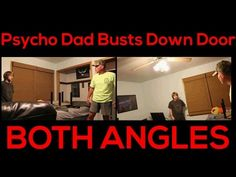 Psycho Dad Busts Down Door (BOTH ANGLES) - YouTube