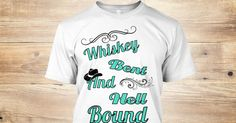whiskey bent and hell bound tee shirt
