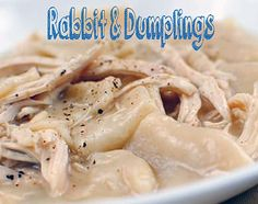 and Dumplings Homemade never tasted better than this Rabbit and Dumplings! Just like grandma made.or maybe better.Homemade never tasted better than this Rabbit and Dumplings! Just like grandma made.or maybe better. Roast Rabbit, Fried Rabbit, Rabbit Stew, Wild Game Recipes, Meat Recipes, Cooking Recipes, Healthy Recipes, Healthy Food, Budget Recipes