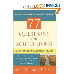77 Questions for Skillful Living: A New Path to Extraordinary Health - Michael Finkelstein