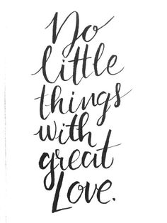 Do Little Things With Great Love - Handlettering Quote