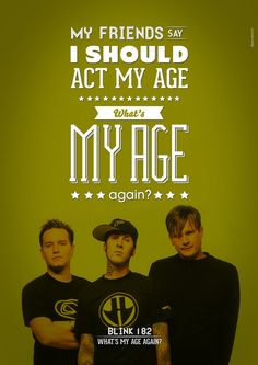 what's my age again lyrics blink 182 | Blink 182 - What's my age again?