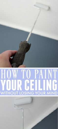 How to paint your ceiling without losing your mind! Easy ceiling painting tips! | The Creek Line House