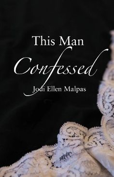 97 best always in lace jesse ward images on pinterest jesse ward this man confessed this man trilogy by jodi ellen malpas just released today and fandeluxe Choice Image