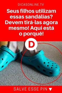 Sandálias de borracha | Seus filhos utilizam essas sandálias? Devem tirá-las agora mesmo! Aqui está o porquê!