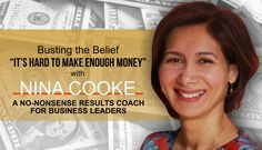"""Overcoming Money Blocks with Nina Cooke, a results coach for business leaders will help you bust the belief, """"It's hard to make enough money"""" in staging. Intensive Training, Staging, Mindset, Entrepreneur, Success, Money, Learning, Business, Role Play"""
