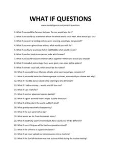 54 What If Questions – Thought-provoking conversation starters. List of Fun Questions to Ask Questions To Ask People, Questions To Get To Know Someone, Questions To Ask Your Boyfriend, Would You Rather Questions, Getting To Know Someone, What If Questions, This Or That Questions, Slambook Questions, Interesting Questions To Ask