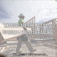 What kind of house are you building? #SalesChampion #ericlofholm #jimrohn  SalesChampion.com