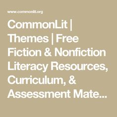 CommonLit | Themes | Free Fiction & Nonfiction Literacy Resources, Curriculum, & Assessment Materials for Middle & High School English Language Arts