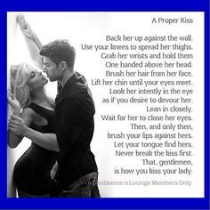 A Proper Kiss. I read this and it made me swoon. I had to share. #Kiss #Swoonworthy #Swoon #Romance Tag A Friend, Go to My Bio and Download My FREE e-book SEALed With A Kiss @caitlynolearyNA ~~ ~~~~~~~ Remember, you deserve your Happily-Ever-After! #romancenovel