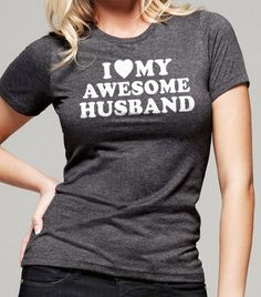 Wedding Gift I Love My Awesome Husband Tshirt womens by ebollo, $12.95