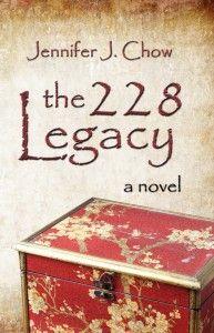 The 228 Legacy by Jennifer J. Chow