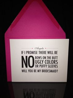 Will you be my bridesmaid? Ha such a cute way to ask your friend to be your bridesmaid