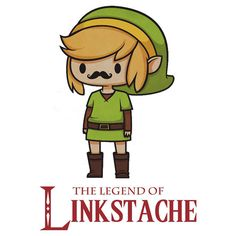 Mustache takes on a new funny. Zelda man up.The Legend of Linkstache by Nintendo