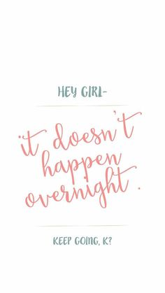 It doesn't happen overnight