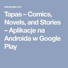 Tapas – Comics, Novels, and Stories – Aplikacje na Androida w Google Play