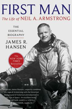 <i>First Man: The Life of Neil A. Armstrong</i> by James R. Hansen (October 12)
