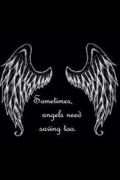 """Sometimes, angels need saving, too."""